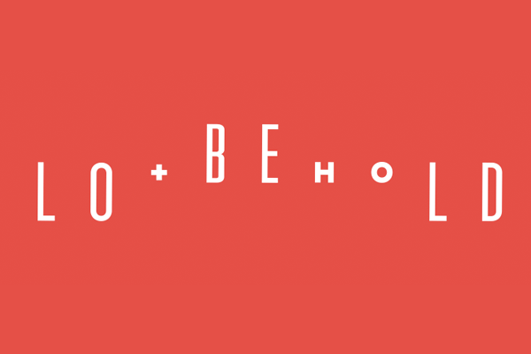 Lo + Behold